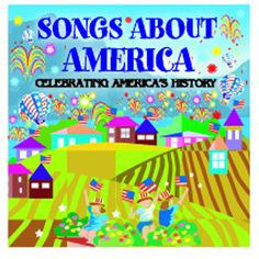 SONGS ABOUT AMERICA CELEBRATING