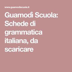 Guamodì Scuola: Schede di grammatica italiana, da scaricare