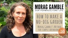 Our Permaculture Life: How to Make a No-Dig Garden: Morag Gamble& Method for Simple Abundance - Our Permaculture Life Film mins) Organic Gardening, Gardening Tips, Kitchen Gardening, Vegetable Gardening, Comfrey Tea, Dig Gardens, Square Foot Gardening, Gardens, Vegetable Garden
