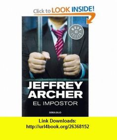 El impostor / A Prisoner of Birth (Spanish Edition) (9788499082042) Jeffrey Archer, Eduardo Garcia Murillo , ISBN-10: 8499082041  , ISBN-13: 978-8499082042 ,  , tutorials , pdf , ebook , torrent , downloads , rapidshare , filesonic , hotfile , megaupload , fileserve