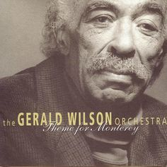 gerald wilson images   Gerald Wilson Orchestra - 2003 - New York, New Sound…