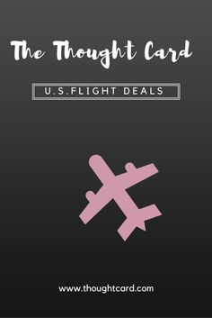 Best U.S. based flight deals curated daily by The Thought Card. Travel more by…: