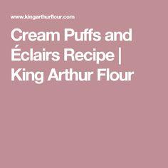 Cream Puffs and Éclairs Recipe | King Arthur Flour
