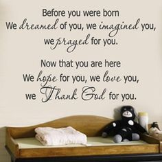 We Thank God for You wall decal starts your child off right, secure in your love and in Gods love. baby-nursery-child-s-room Great Quotes, Quotes To Live By, Inspirational Quotes, Sean Parker, Abc Letra, Nursery Wall Decals, Nursery Room, Nursery Ideas, Child's Room