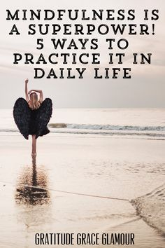 Mindfulness is a Superpower! 5 Ways to Practice it in Daily Life and Thrive What Is Mindfulness, Mindfulness Meditation, Mindfulness Practice, Power Of Now, Live Your Truth, How To Start Conversations, Live In The Present, Mind Power, Positive Living
