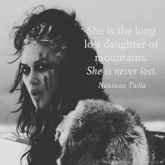She is the long lost daughter of mountains. She is never lost..- Nausicaa Twila. WILD WOMAN SISTERHOODॐ #WildWomanSisterhood #wildwoman #wildwomanmedicine #sacredwoman #EmbodyYourWildNature
