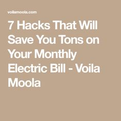 7 Hacks That Will Save You Tons on Your Monthly Electric Bill - Voila Moola