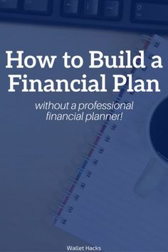 A financial plan is so important yet so few people have them. You don't have to hire a financial planner to build one of your own, this site will show you step by step how to do it today! | Financial Planning Tips and Strategies | How to Plan for Your Fut