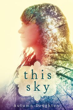https://www.goodreads.com/book/show/18212906-this-sky?ac=1, This Sky - Autumn Doughton