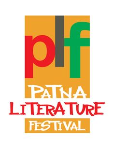 Patna Literature Festival by The Navras School of Performing Arts, Department of Art, Culture & Youth, Govt. of Bihar,Dainik Jagaran - Core ...