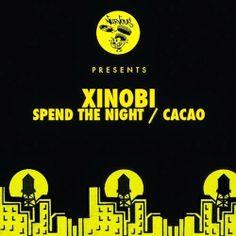 Xinobi - Spend The Night / Cacao