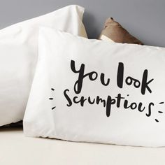 'you are scrumptious' pillow case by old english company, Would this make a good gift? http://keep.com/you-are-scrumptious-pillow-case-by-old-english-company-by-amy-n/k/2V3RSZABLW/