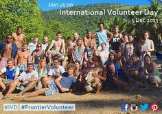 Happy International Volunteer Day to all volunteers past, present and future! In 2013 Frontier has sent over 1,000 volunteers from 33 nationalities into the field and together they have accumulated 41,578 days' worth of volunteering - a fantastic achievement! A massive thank you to everyone who has volunteered. | www.frontiergap.com | #IVD #volunteer #travel