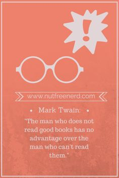 What does Mark Twain have to say about reading? Click to find out! (BLOG POST @ Nut Free Nerd)