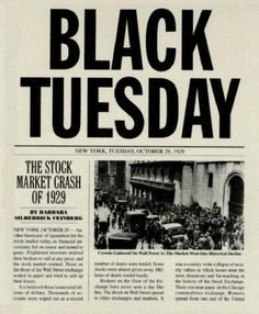 A newspaper from the New York Times in titled Black Tuesday because of the stock market crash and beginning of the Great Depression. This is a great source of evidence, and marks the start of The Great Depression, when it all fell apart. Wall Street, Newspaper Headlines, Old Newspaper, Newspaper Article, Newspaper Design, Great Depression, Depression Help, Interesting History, American History