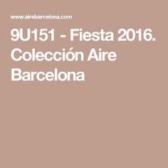 9U151 - Fiesta 2016. Colección Aire Barcelona