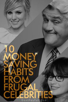 Have you ever wondered how celebrities save their money? Here are the 10 Money Saving Habits from Frugal Celebrities! #DontPayFull