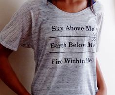 This Sky Above Me, Earth Below Me, Fire Within me shirt is perfect for the free spirit. Available in sizes Small through XL. ~Terra, it's your shirt! Summer Outfits, Cute Outfits, Flowy Tops, Up Girl, Shirts With Sayings, Fashion Outfits, Womens Fashion, Fashion Hair, Fashion Trends