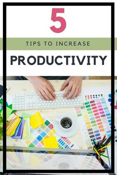 "Boost your productivity with these 5 tips! Never again will you say ""there just aren't enough hours in the day!"" These tips will help you get it all done."