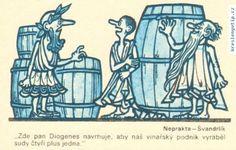 Jiří Winter Neprakta, Miloslav Švandrlík - Zde pan Diogenes navrhuje, aby náš vinařský podnik vyráběl sudy čtyři plus jedna