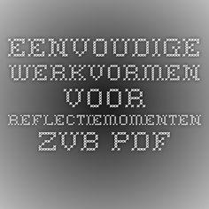 Eenvoudige werkvormen voor reflectiemomenten zvb.pdf