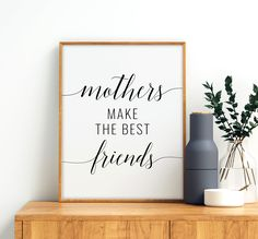 Mothers Make The Best Friends Printable Art, Mothers Day Print Wall Art, Mother Quote Printable Wall Art, Mother Gift *Instant Download* Printing Websites, Online Printing, Printable Quotes, Printable Wall Art, Posters Diy, Office Printers, Mother Gifts, Mothers, Mother Quotes