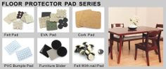 Furniture Floor Protector Pads Series: Felt Pad, EVA Pad, Cork Pad, PVC Bumple Pad, Furniture Slider, Nail on Felt Pad. See more at http://www.gzprodigy.com/