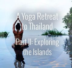 Explore Thaiand's smaller islands, and get a feel for what it's like to travel to this surfing, yoga paradise. www.yogatraveltree.com #findyouryoga #travel #yoga