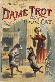 "Dame Trot and Her Comical Cat. Pleasewell Series. McLoughlin Bros., Inc, New York, c1890. ""The following day to Puss she said, ""I'll purchase you a cake of bread; You're fond of that and milk, I..."