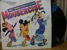 MICKEY MOUSE - MOUSERCISE VINYL RECORD.  I still have this, and hope to play it again someday when I get a record player.  Lots of fun.