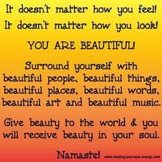 ...YOU ARE BEAUTIFUL...