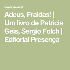 Adeus, Fraldas! | Um livro de Patricia Geis, Sergio Folch | Editorial Presença
