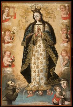 Diego Quispe Tito The Virgin of the Immaculate Conception, with Saints Francis of Assisi and Anthony of Padua Catholic Art, Catholic Saints, Religious Art, Blessed Mother Mary, Blessed Virgin Mary, Francis Of Assisi, St Francis, Colonial Art, Spanish Colonial