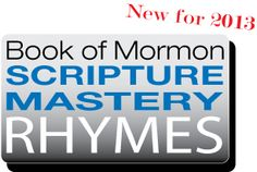 Check out these scripture mastery rhymes for Book of Mormon created for the NEW 2013 scripture mastery passages.  #lds #ldsseminary Be sure to share your own!