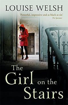 The Girl on the Stairs: A Masterful Psychological Thriller by Louise Welsh http://www.amazon.co.uk/dp/1848546505/ref=cm_sw_r_pi_dp_oqeIwb0A7S028