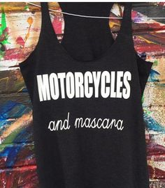 and Mascara Women Motorcycle Shirt Tank by - Harley Davidson Passion - Motocross, Motorcycle Style, Motorcycle Outfit, Womens Motorcycle Fashion, Biker Chick Outfit, Biker Chick Style, Motorcycle Clothes, Women Motorcycle Quotes, Motorcycle Touring