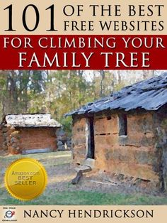 101 OF THE BEST FREE WEBSITES FOR CLIMBING YOUR FAMILY TREE by Nancy Hendrickson, http://www.amazon.com/dp/B004RR1CEA/ref=cm_sw_r_pi_dp_-nkRrb175SQWS