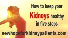 How to keep your kidneys healthy in 5 steps The dialysis free kidney treatment that has been proven to help stage 5 patients: http://nhfkp.com/hope Did you k...