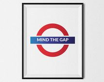 Mind the gap! London print, wall art print, popular underground sign