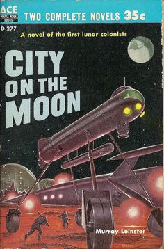 Murray Leinster: City on the moon.  Ace 1958.  Cover by Ed Emsh.