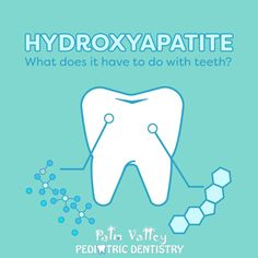 HYDROXYAPATITE is the main mineral component of the enamel on your teeth, the hardest substance in your body!  Palm Valley Pediatric Dentistry No Cavity Club  www.pvpd.com #pvpd #kid #child #children #sweettooth #baby  #smile #dentist #pediatricdentist #goodyear #avondale #surprise #phoenix #litchfieldpark #verrado #dentalcare #kidsdentistavondale #childrendentistavondale #pch #nocavityclub #dino #dinodental #dinodentalchair