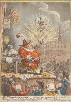 Gillray, 1757-1815, The Theatrical Bubble: Being a New Specimen of the Astonishing Powers of the Great Politico-Punchinello, in the art of Dramatic Puffing,   ca. 1805  Yale Center for British Art