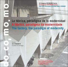 La fábrica, paradigma de la modernidad [Recurso económico] / VII Congreso DOCOMOMO Ibérico = A fábrica, paradigma da modernidade / VII Congresso DOCOMOMO Ibérico = The factory, the paradigm of modernity / IVth ISC/R docomomo International Seminar