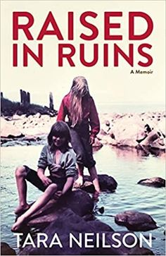 Raised in Ruins by Tara Neilson – EmmabBooks.com Way Of Life, Nonfiction Books, Book Club Books, Memoirs, Travel Guides, Biography, True Stories, Book Lovers, Alaska