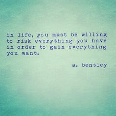 """Risk."" #abentley #poem #poems #poetry #poets #poet #writer #writers #quotes #sayings #risk #life #typewriter"