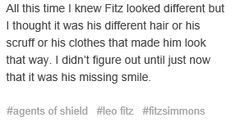 Yes, exactly. When he smiled after finding Simmons and saving her, I found myself thinking, 'Wow, been a long time since we've seen that.'