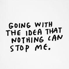 quote | NOTHING CAN STOP ME | Amber Ibarreche #amberibarreche