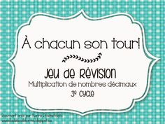 Multiplication, Fractions, Math 5, Math Games, Decimal, Chacun Son Tour, Cycle 3, Grade 3, Back To School
