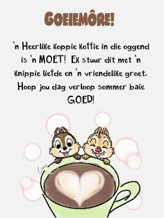 Good Morning Good Night, Good Morning Wishes, Good Morning Quotes, Lekker Dag, Goeie More, Afrikaans Quotes, Special Quotes, Love You, Messages