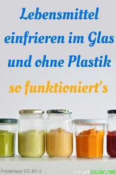Food Freezing in the glass and without plastic - it works .- Lebensmittel Einfrieren im Glas und ohne Plastik – so klappt's When freezing food, you& probably thinking of freezer bags and plastic containers first. But it works without – how it works! Genius Ideas, Thats The Way, Freezer Meals, Glass Jars, Glass Containers, Better Life, Food Hacks, Good To Know, Cooking Tips